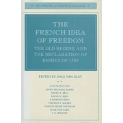 The French Idea of Freedom by Dale Van Kley