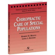 Chiropractic Care of Special Populations by Robert D. Mootz