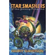 Star Smashers of the Galaxy Rangers by Harry Harrison