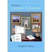 Essentials of Computer Architecture by Douglas E. Comer