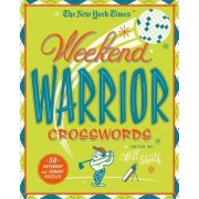 The New York Times Weekend Warrior Crosswords: 50 Hard Puzzles from the Pages of the New York Times