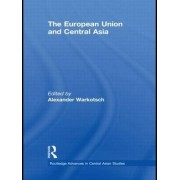 The European Union and Central Asia by Jenniver Sehring