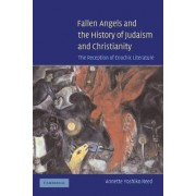 Fallen Angels and the History of Judaism and Christianity by Annette Yoshiko Reed