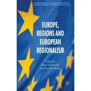 Europe, Regions and European Regionalism by Roger Scully