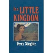 In a Little Kingdom by Perry Stieglitz