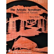 The Artistic Scrollsaw - Wonders of Nature by Terry Foltz