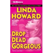 Drop Dead Gorgeous by Linda Howard