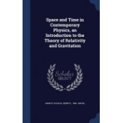Space and Time in Contemporary Physics, an Introduction to the Theory of Relativity and Gravitation
