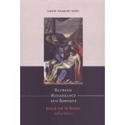 Between Renaissance and Baroque by Gauvin Alexander Bailey