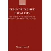 Semi-detached Idealists by Martin Ceadel