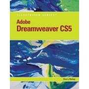 Adobe Dreamweaver CS5 Illustrated by Sherry Bishop