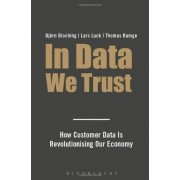 In Data We Trust: How Customer Data is Revolutionising Our Economy