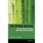 The Option Advisor by Bertram J. Schaeffer