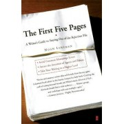 The First Five Pages: a Writer's Guide for Staying out of the Rejection Pile by Noah Lukeman
