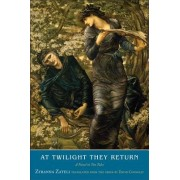 At Twilight They Return: A Novel in Ten Tales