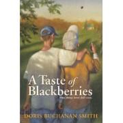 A Taste of Blackberries by Doris Buchanan Smith
