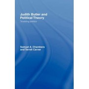 Judith Butler and Political Theory by Samuel A. Chambers