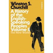 A History of the English-Speaking Peoples: Volume II by Sir Winston S. Churchill