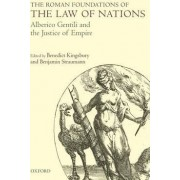 The Roman Foundations of the Law of Nations by Benedict Kingsbury