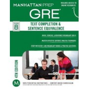 Text Completion & Sentence Equivalence GRE Strategy Guide, 4th Edition by Manhattan Prep