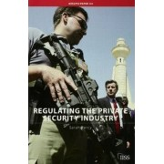 Regulating the Private Security Industry by Sarah Percy