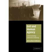 Evil and Human Agency by Arne Johan Vetlesen