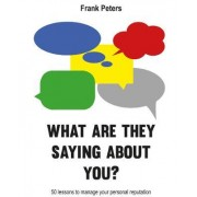 What are They Saying About You? by Frank Peters
