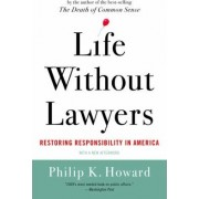 Life without Lawyers by Philip K. Howard