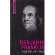Povestea vietii mele - Benjamin Franklin