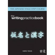 Japanese Stage-Step Course: Writing Practice Book: Writing Practice Book by Wako Tawa