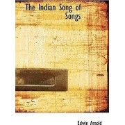 The Indian Song of Songs by Sir Edwin Arnold
