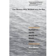 The Woman Who Walked Into the Sea by Alice Wexler