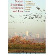 Social-Ecological Resilience and Law by Ahjond S. Garmestani