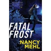 Fatal Frost by Nancy Mehl