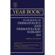 Year Book of Dermatology and Dermatological Surgery 2010 by James Q. Del Rosso