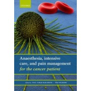 Anaesthesia, Intensive Care, and Pain Management for the Cancer Patient by Paul Farquhar-smith