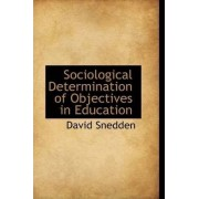 Sociological Determination of Objectives in Education by David Snedden