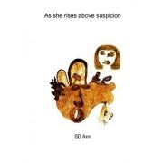 As She Rises Above Suspicion