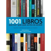 1001 libros que hay que leer antes de morir / 1001 Books You Must Read Before You Die by Peter Boxall