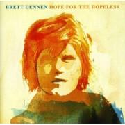 Brett Dennen - Hope For the Hopeless (0602527039787) (1 CD)