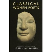 Classical Woman Poets by Josephine Balmer