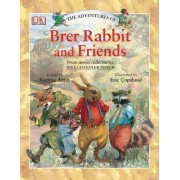 The Adventures of Brer Rabbit and Friends by Joel Chandler Harris