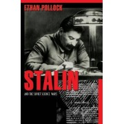 Stalin and the Soviet Science Wars by Ethan Pollock