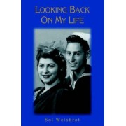 Looking Back on My Life by Sol Weisbrot