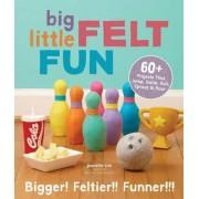 Big Little Felt Fun by Jeanette Lim