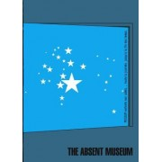 The Absent Museum: Blueprint for a Museum of Contemporary Art for the Capital of Europe