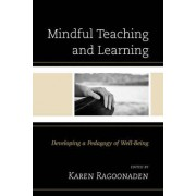 Mindful Teaching and Learning by Karen Ragoonaden