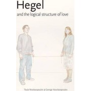Hegel and the Logical Structure of Love by Toula Nicolacopoulos