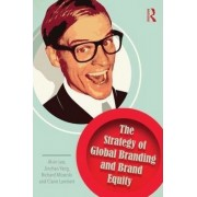The Strategy of Global Branding and Brand Equity by Alvin Lee
