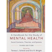 A Handbook for the Study of Mental Health by Teresa L. Scheid